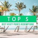 top 5 best hyatt points redemptions